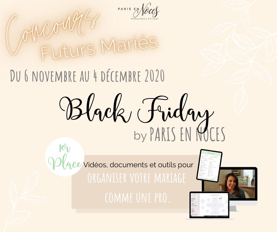 Black Friday by Paris en Noces. Jusqu'au 4 décembre 2020. Jeux concours.Wedding planner en Île de France
